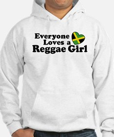 Everyone Loves a Reggae Girl Hoodie