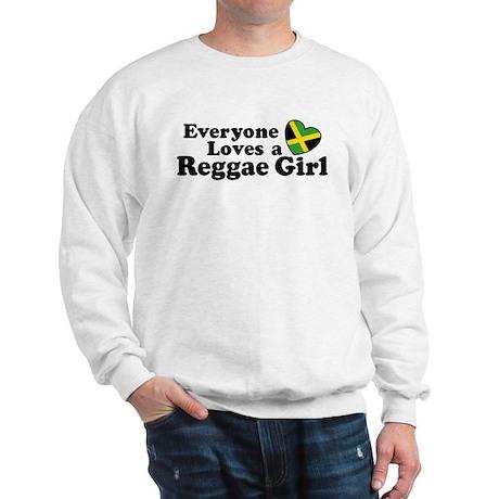 Everyone Loves a Reggae Girl Sweatshirt