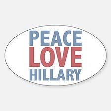 Peace Love Hillary Clinton Oval Decal