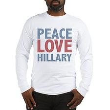 Peace Love Hillary Clinton Long Sleeve T-Shirt