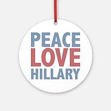 Peace Love Hillary Clinton Ornament (Round)