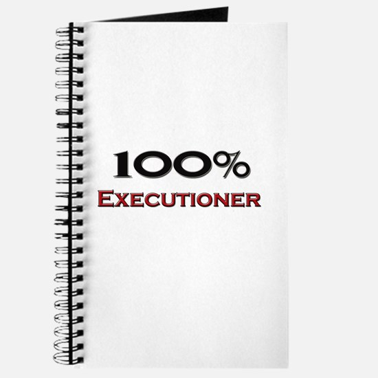 100 Percent Executioner Journal