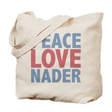 Peace Love Ralph Nader Tote Bag