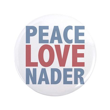 "Peace Love Ralph Nader 3.5"" Button (100 pack)"