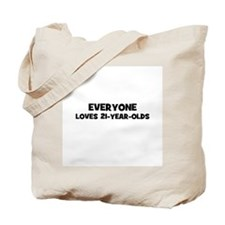 Everyone loves 21-year-olds Tote Bag