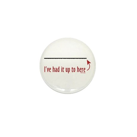I've Had It! Mini Button (10 pack)