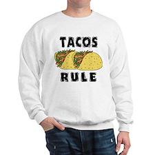 Tacos Rule Sweatshirt