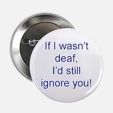 """Unique Deaf 2.25"""" Button"""