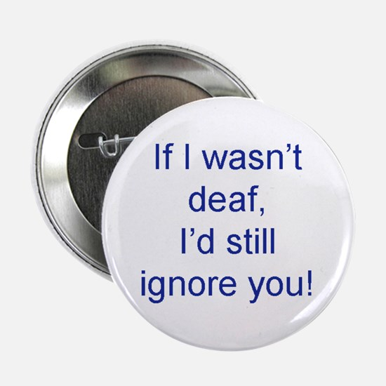 "Unique Deaf 2.25"" Button"