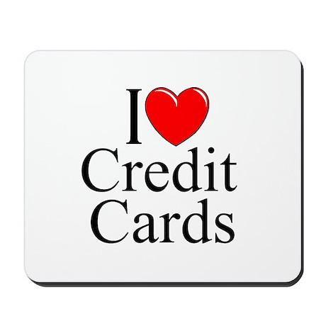 """I Love (Heart) Credit Cards"" Mousepad"