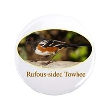 """Rufous-sided Towhee 3.5"""" Button"""