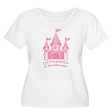 I'm The Princess In This Fairytale T-Shirt