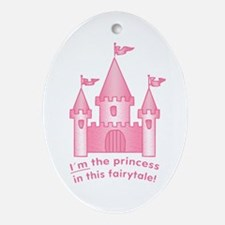 I'm The Princess In This Fairytale Ornament (Oval)