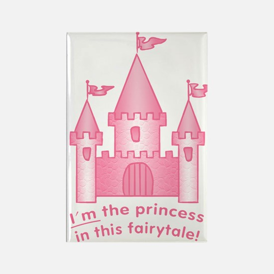 I'm The Princess In This Fairytale Rectangle Magne