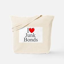 """""""I Love (Heart) Junk Bonds"""" Tote Bag"""