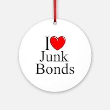 """I Love (Heart) Junk Bonds"" Ornament (Round)"