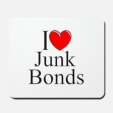 """I Love (Heart) Junk Bonds"" Mousepad"