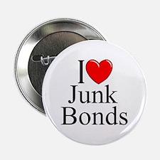 """""""I Love (Heart) Junk Bonds"""" 2.25"""" Button"""
