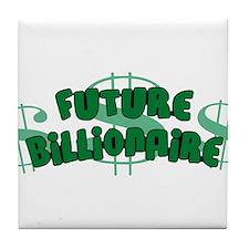Future Billionaire Tile Coaster