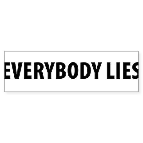 EVERYBODY LIES HOUSE Bumper Sticker