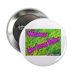 Women Mow Lawns Better Button