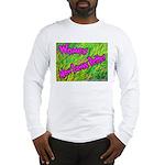 Women Mow Lawns Better Long Sleeve T-Shirt