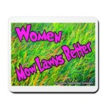 Women Mow Lawns Better Mousepad