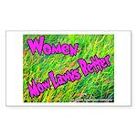 Women Mow Lawns Better Rectangle Sticker
