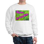 Women Mow Lawns Better Sweatshirt