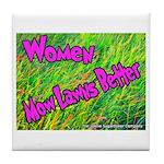 Women Mow Lawns Better Tile Coaster