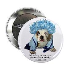 """Monday Morning Bulldog 2.25"""" Button"""