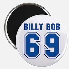 Billy Bob 69 Magnet