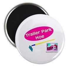 Trailer Park Hoe Magnet