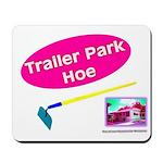 Trailer Park Hoe Mousepad