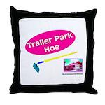 Trailer Park Hoe Throw Pillow