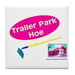 Trailer Park Hoe Tile Coaster