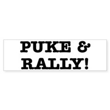 Puke & Rally Quote -Black or Bumper Bumper Sticker