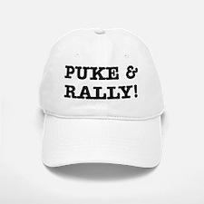 Puke & Rally Quote -Black or Baseball Baseball Cap