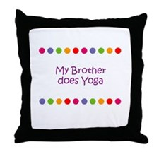 My Brother does Yoga Throw Pillow