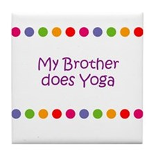 My Brother does Yoga Tile Coaster