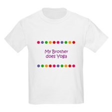 My Brother does Yoga T-Shirt