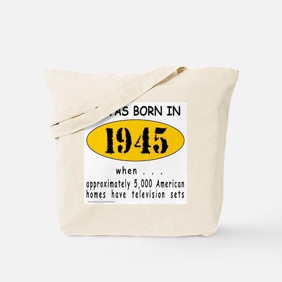 BORN IN 1945 Tote Bag