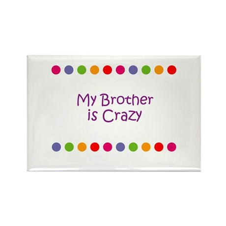 My Brother is Crazy Rectangle Magnet (10 pack)