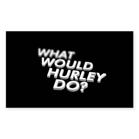 What would Hurley do? Rectangle Sticker