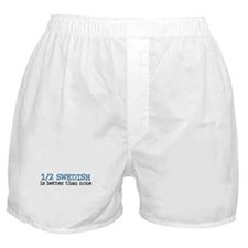 Half Swedish Is Better Than None Boxer Shorts