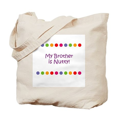 My Brother is Nutty! Tote Bag