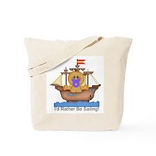 I'd Rather Be Sailing! Tote Bag