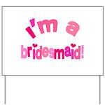 Pink Kiss Bridesmaid Yard Sign
