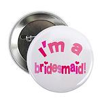 Pink Kiss Bridesmaid 2.25