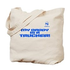 My Daddy is a Trucker! Tote Bag
